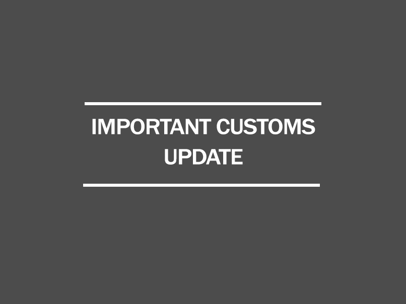 important customs update