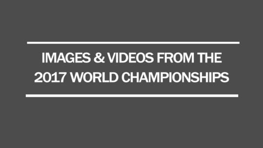 images videos 2017 world championships