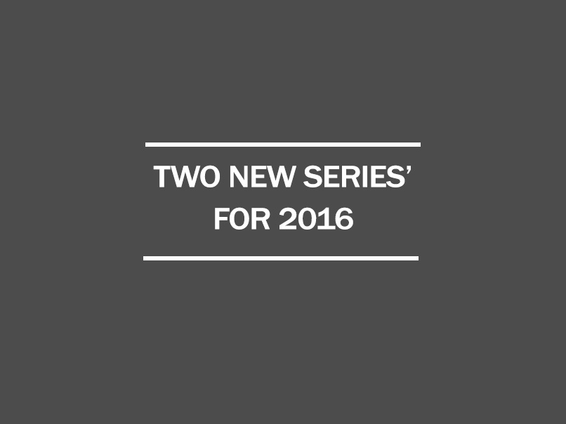 two new series for 2016
