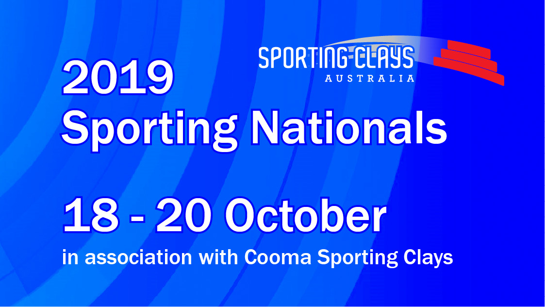 2019 Sporting Nationals 18-20 October in association with Cooma Sporting Clays update