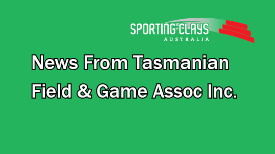 news from tasmanian field and game association inc