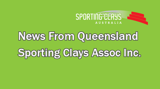 news from queensland sporting clays association inc